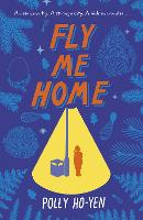 Cover for Fly Me Home by Polly Ho-Yen