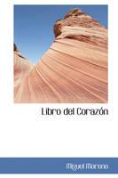 Cover for Libro del Coraz N by Miguel Moreno