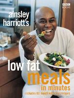 Cover for Ainsley Harriott's Low Fat Meals In Minutes by Ainsley Harriott