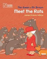 Cover for The Queen & Mr Brown Meet the Rats by James Francis Wilkins