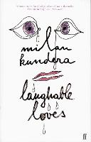 Cover for Laughable Loves by Milan Kundera