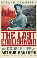 Cover for The Last Englishman The Double Life of Arthur Ransome by Roland Chambers
