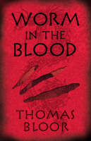 Cover for Worm in the Blood by Thomas Bloor