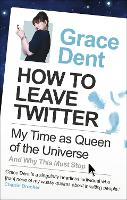 Cover for How to Leave Twitter  by Grace Dent