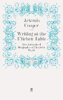 Cover for Writing at the Kitchen Table  by Artemis Cooper