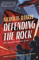 Cover for Defending the Rock  by Nicholas Rankin