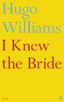 Cover for I Knew the Bride by Hugo (poetry ed Spectator) Williams