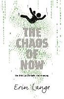 Cover for The Chaos of Now by Erin Lange