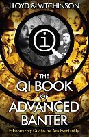 Cover for QI: Advanced Banter by John Lloyd, John Mitchinson