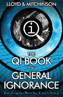 Cover for QI: The Book of General Ignorance - The Noticeably Stouter Edition by John Lloyd, John Mitchinson