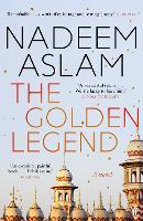 Cover for The Golden Legend by Nadeem (Author) Aslam