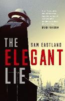 Cover for The Elegant Lie by Sam Eastland