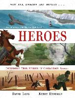 Cover for Heroes Incredible true stories of courageous animals by David (Author) Long