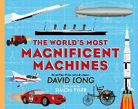 Cover for The World's Most Magnificent Machines by David (Author) Long