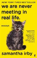 Cover for We Are Never Meeting in Real Life by Samantha Irby