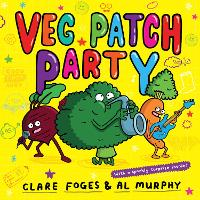 Cover for Veg Patch Party by Clare Foges