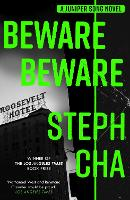 Cover for Beware Beware by Steph Cha, Steph Cha