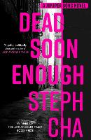 Cover for Dead Soon Enough by Steph Cha