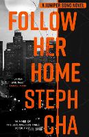 Cover for Follow Her Home  by Steph Cha