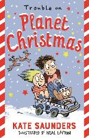Cover for Trouble on Planet Christmas by Kate Saunders