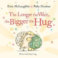 Cover for The Longer the Wait, the Bigger the Hug by Eoin McLaughlin