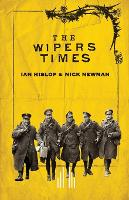 Cover for The Wipers Times by Ian Hislop, Nick Newman