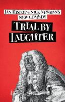 Cover for Trial by Laughter by Ian Hislop, Nick Newman