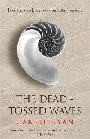 Cover for The Dead-Tossed Waves by Carrie Ryan