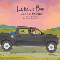 Cover for Luke and Ben Climb a Mountain by Tony Olexa