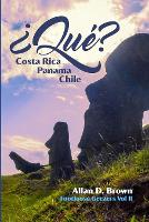 Cover for ?Que? Costa Rica, Panama, Chile by Allan Brown