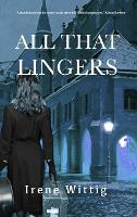 Cover for ll That Lingers  by Irene Wittig
