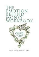 Cover for The Emotion Behind Money Workbook by Julie Murphy