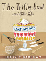 Cover for The Trifle Bowl and Other Tales by Lindsey Bareham