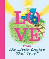 Cover for Love from the Little Engine That Could by Watty Piper