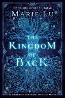 Cover for The Kingdom of Back by Marie Lu