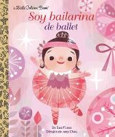 Cover for Soy Bailarina de Ballet (I'm a Ballerina Spanish Edition) by Sue Fliess