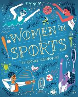Cover for Women in Sports Fearless Athletes Who Played to Win by Rachel Ignotofsky