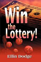 Cover for Win the Lottery!  by Ellin Dodge