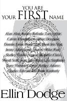 Cover for You Are Your First Name by Ellin Dodge