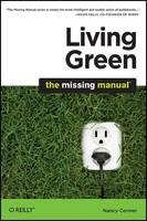 Cover for Living Green: The Missing Manual by Nancy Conner