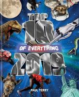 Cover for Top 10 of Everything 2019 The Ultimate Record Book of 2019 by Paul Terry