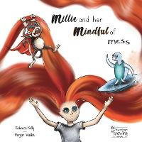 Cover for Millie and her mindful of mess  by Rebecca Kelly