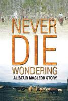 Cover for Never Die Wondering  by Alistair MacLeod