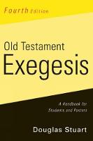 Cover for Old Testament Exegesis, Fourth Edition  by Douglas Stuart