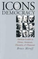 Cover for Icons of Democracy  by Bruce Miroff