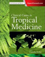Cover for Clinical Cases in Tropical Medicine by Camilla Rothe