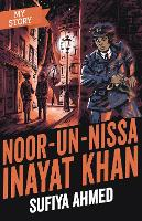 Cover for Noor Inayat Khan by Sufiya Ahmed