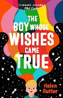 Cover for The Boy Whose Wishes Came True by Helen Rutter