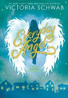 Cover for Everyday Angel (3 book bind-up) by Victoria Schwab