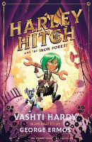 Cover for Harley Hitch and the Iron Forest by Vashti Hardy